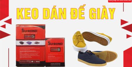 Keo dán đế giày Subond chuyên dùng trong sản xuất giày dép