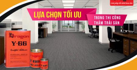 Keo dán thảm trải sàn Y66 - Dòng keo chuyên dụng để dán thảm